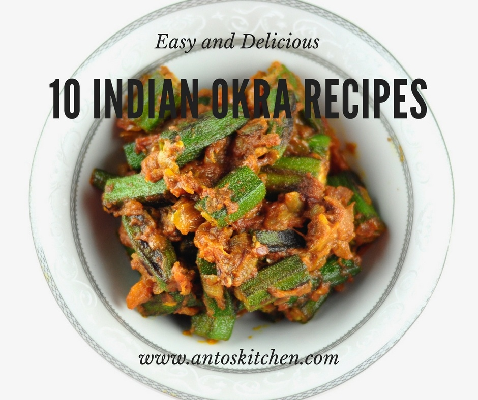 10 Indian Okra Recipes - Anto's Kitchen